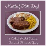 Meatloaf plate day